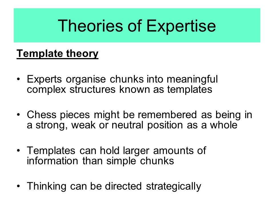 Theories of Expertise Template theory