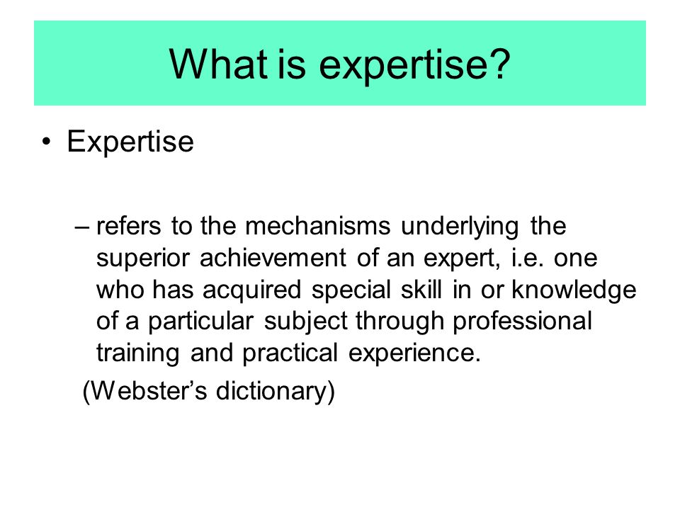 What is expertise Expertise