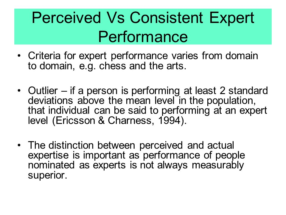 Perceived Vs Consistent Expert Performance