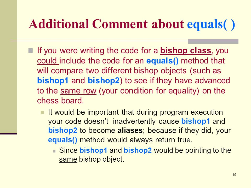 Additional Comment about equals( )