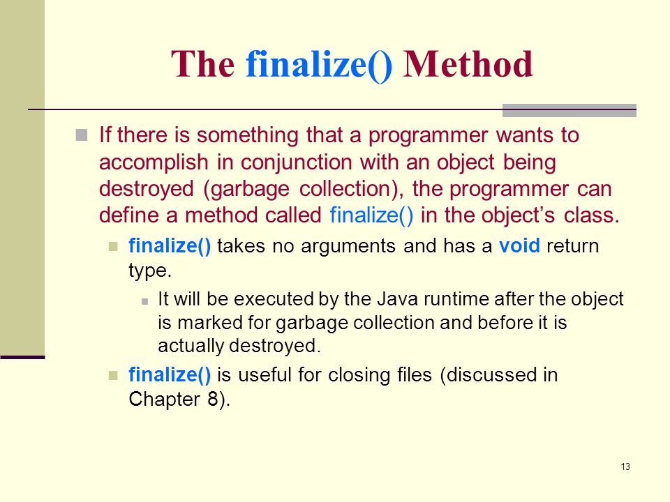 The finalize() Method