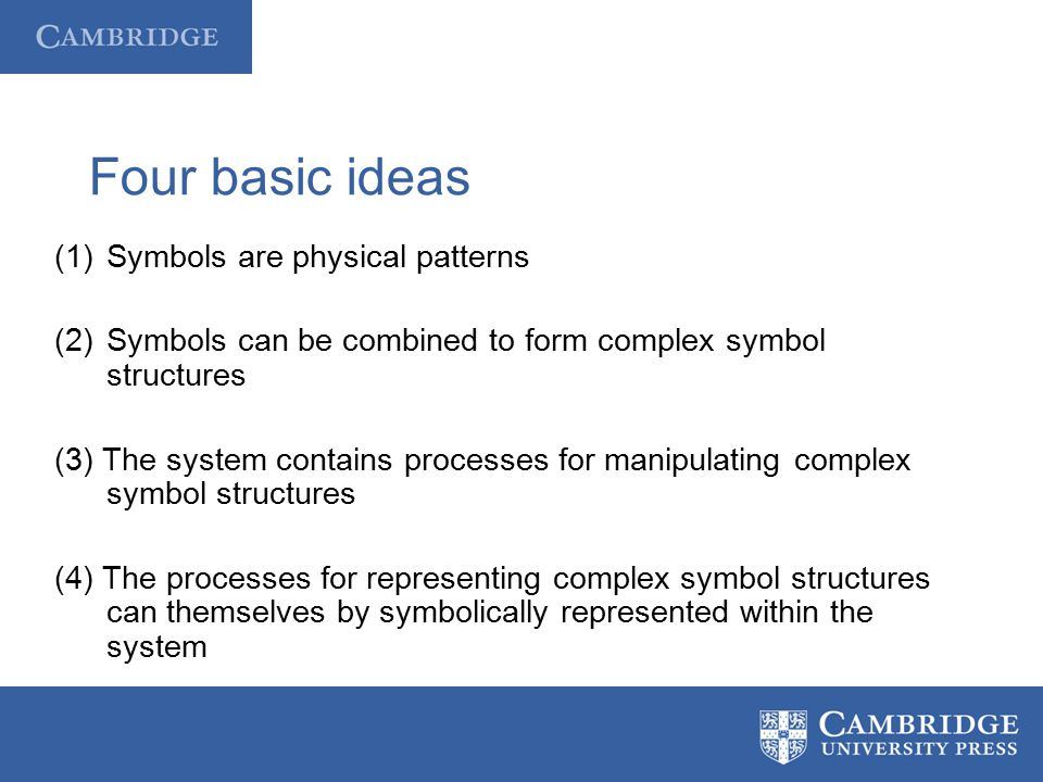 Four basic ideas Symbols are physical patterns