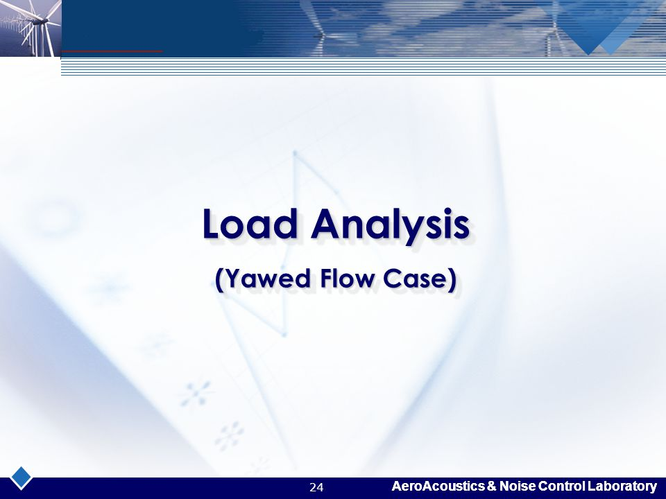 Load Analysis (Yawed Flow Case)