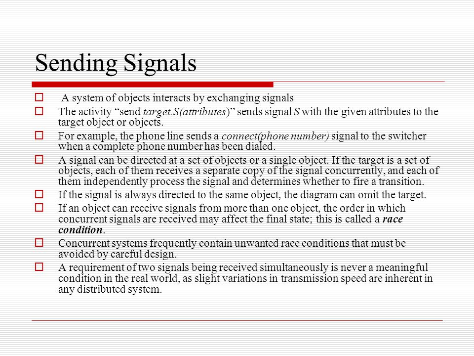 Sending Signals A system of objects interacts by exchanging signals
