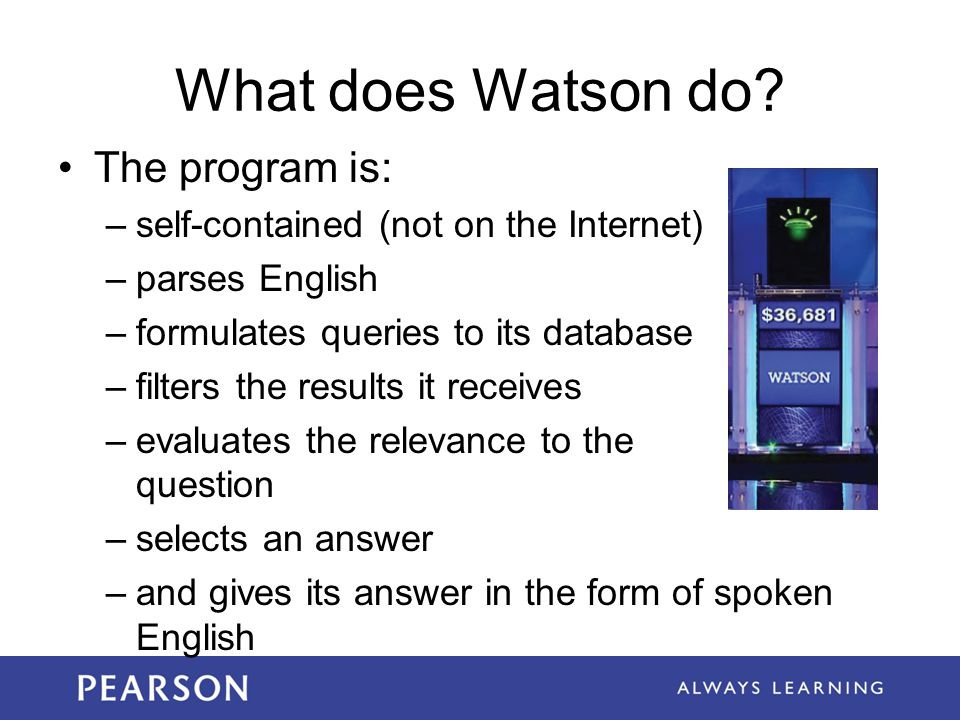 What does Watson do The program is: