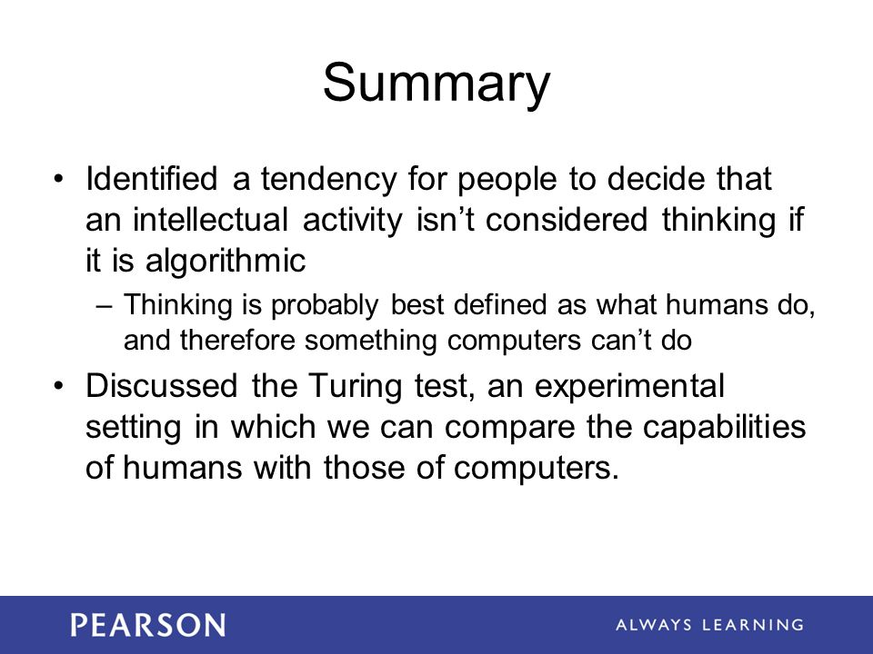 Summary Identified a tendency for people to decide that an intellectual activity isn't considered thinking if it is algorithmic.