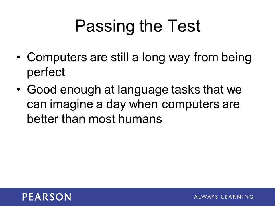 Passing the Test Computers are still a long way from being perfect