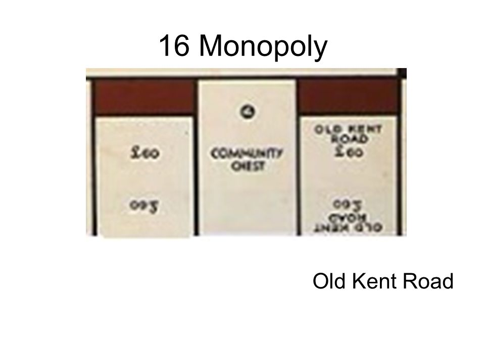 16 Monopoly Old Kent Road