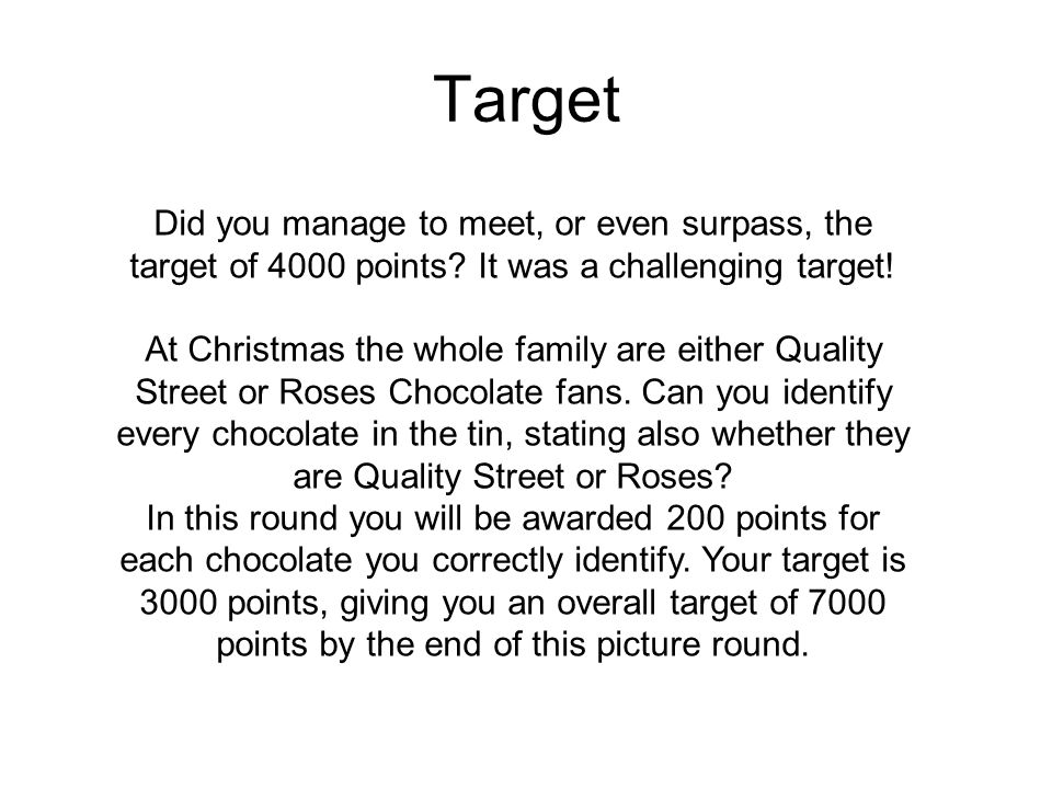 Target Did you manage to meet, or even surpass, the target of 4000 points It was a challenging target!