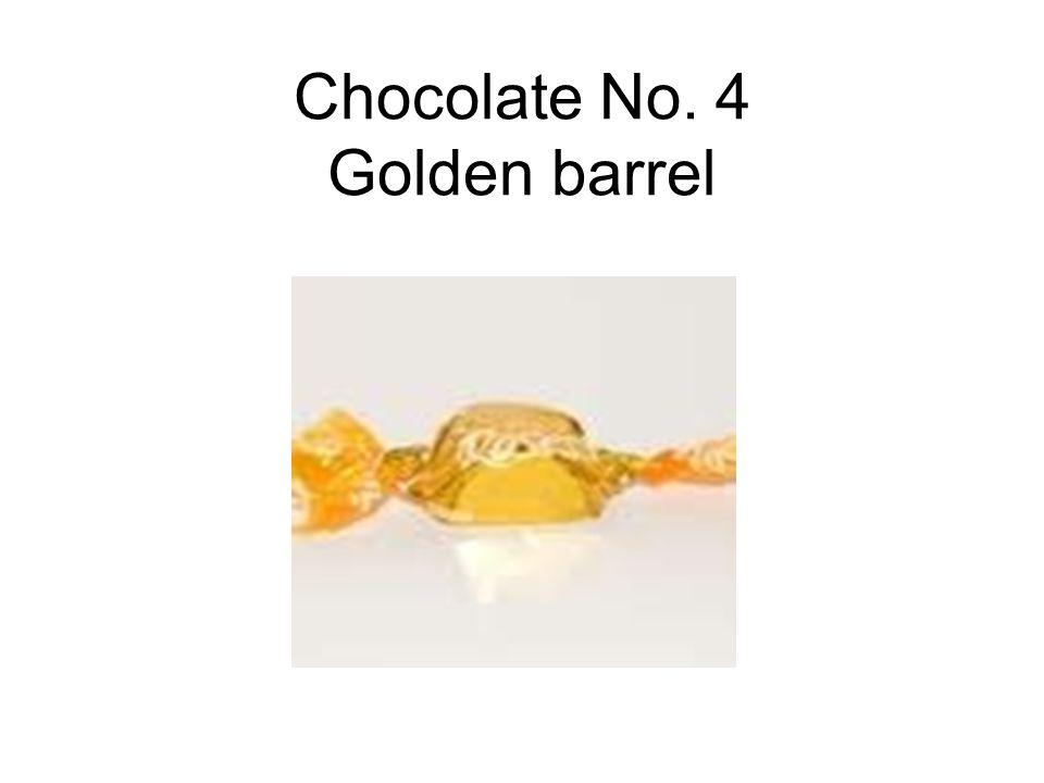 Chocolate No. 4 Golden barrel