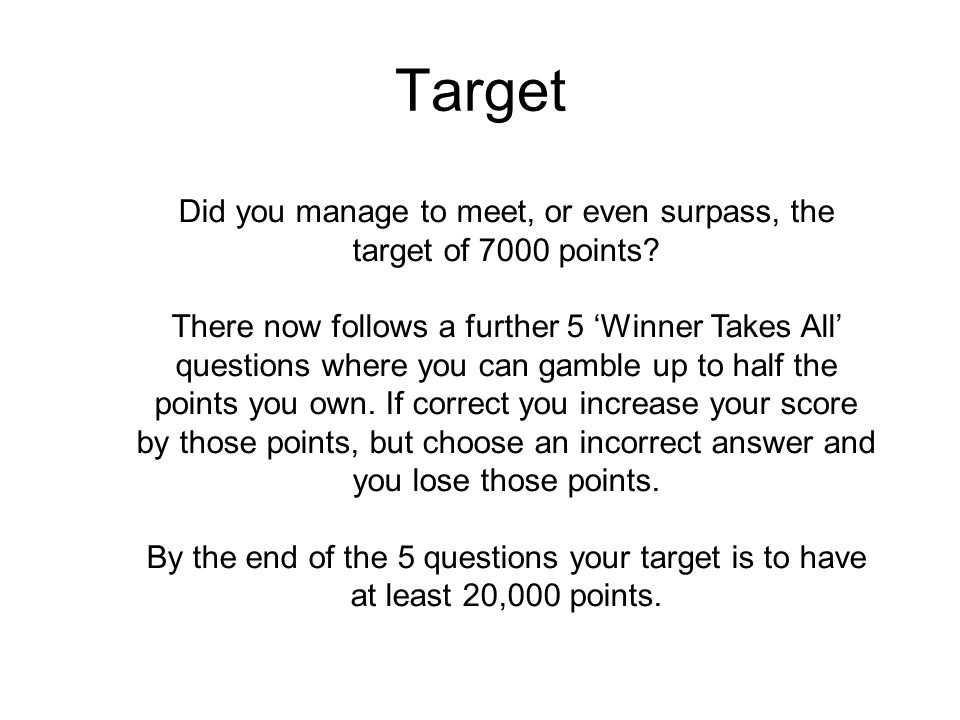 Did you manage to meet, or even surpass, the target of 7000 points
