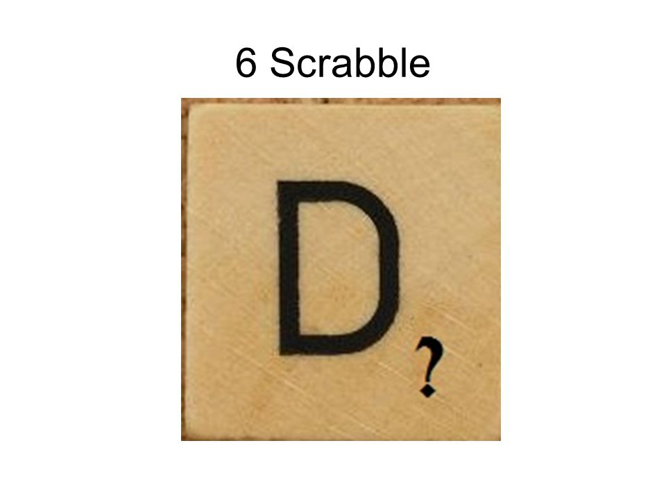 6 Scrabble