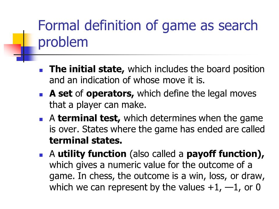 Formal definition of game as search problem