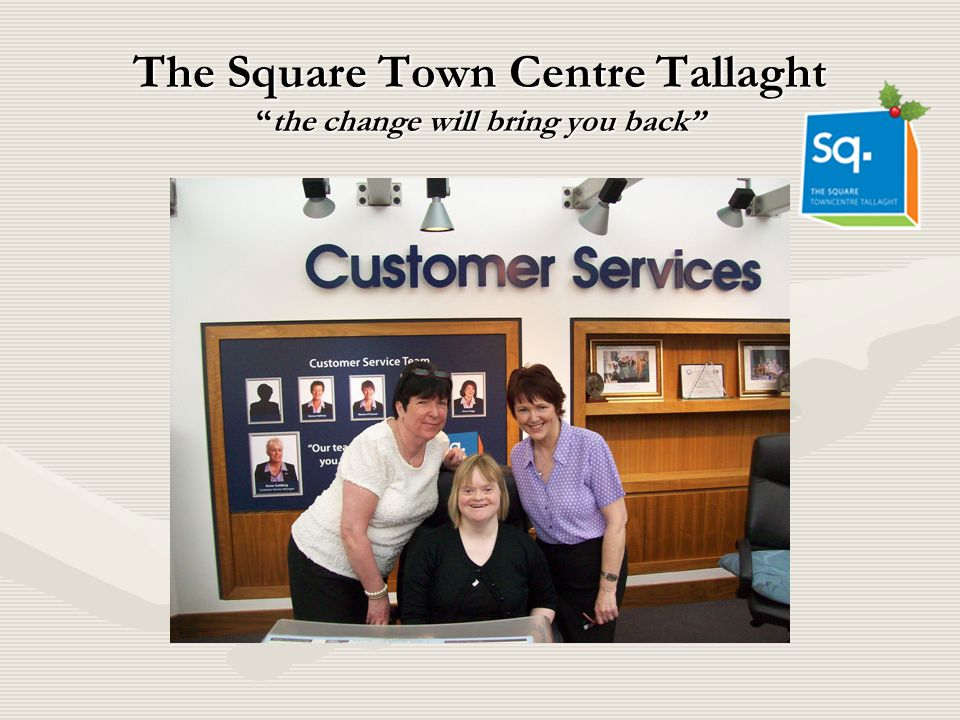 The Square Town Centre Tallaght the change will bring you back