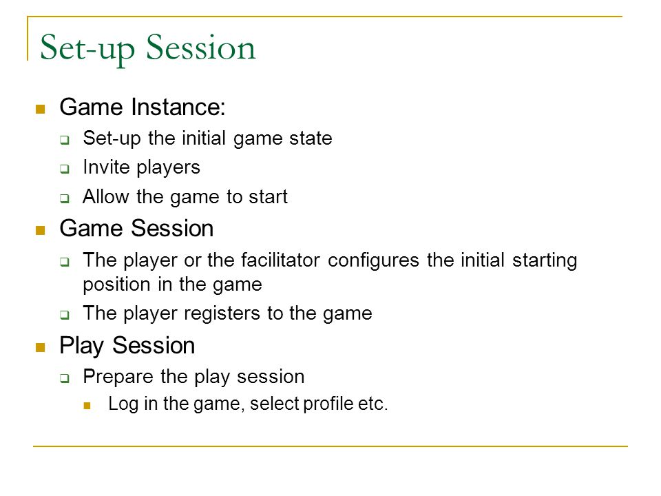 Set-up Session Game Instance: Game Session Play Session
