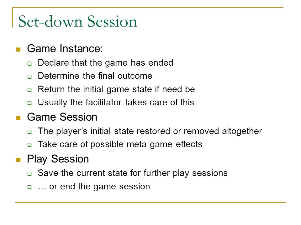 Set-down Session Game Instance: Game Session Play Session