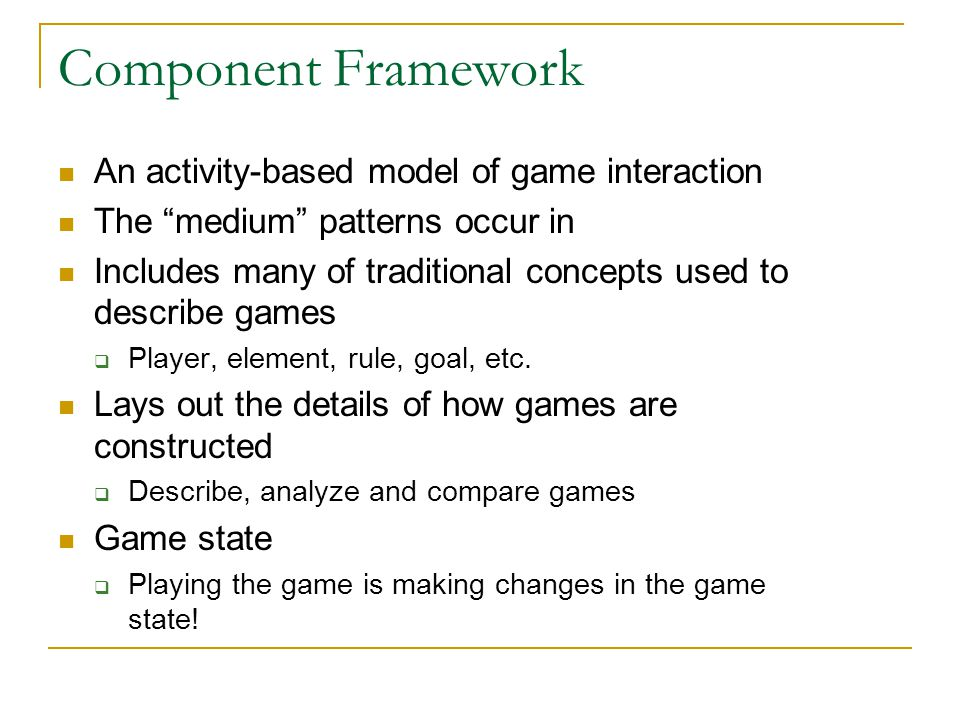 Component Framework An activity-based model of game interaction