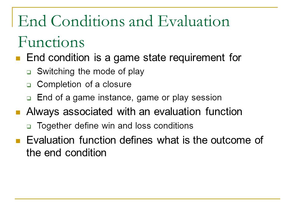 End Conditions and Evaluation Functions