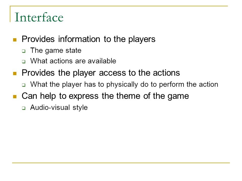 Interface Provides information to the players