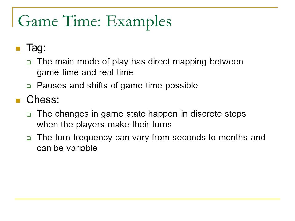 Game Time: Examples Tag: Chess: