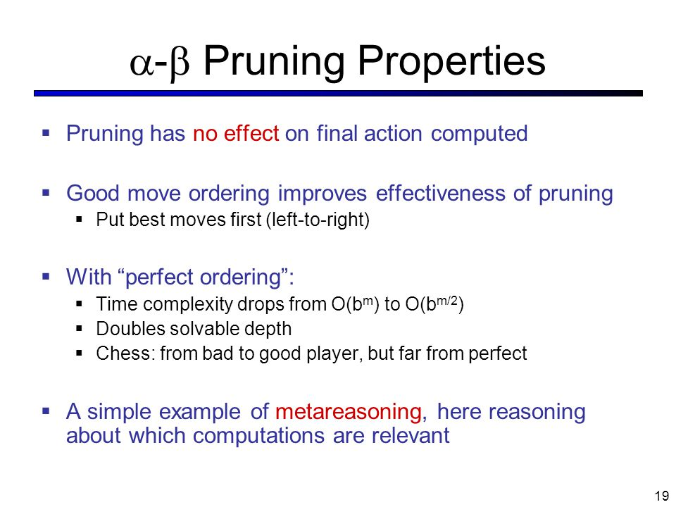 - Pruning Properties