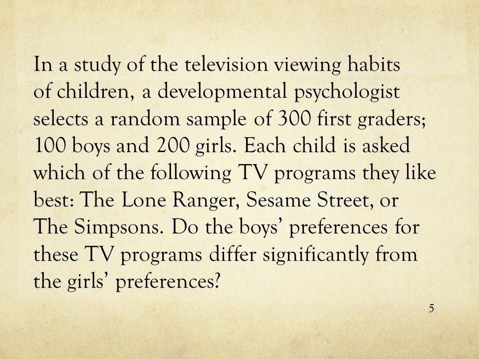 In a study of the television viewing habits