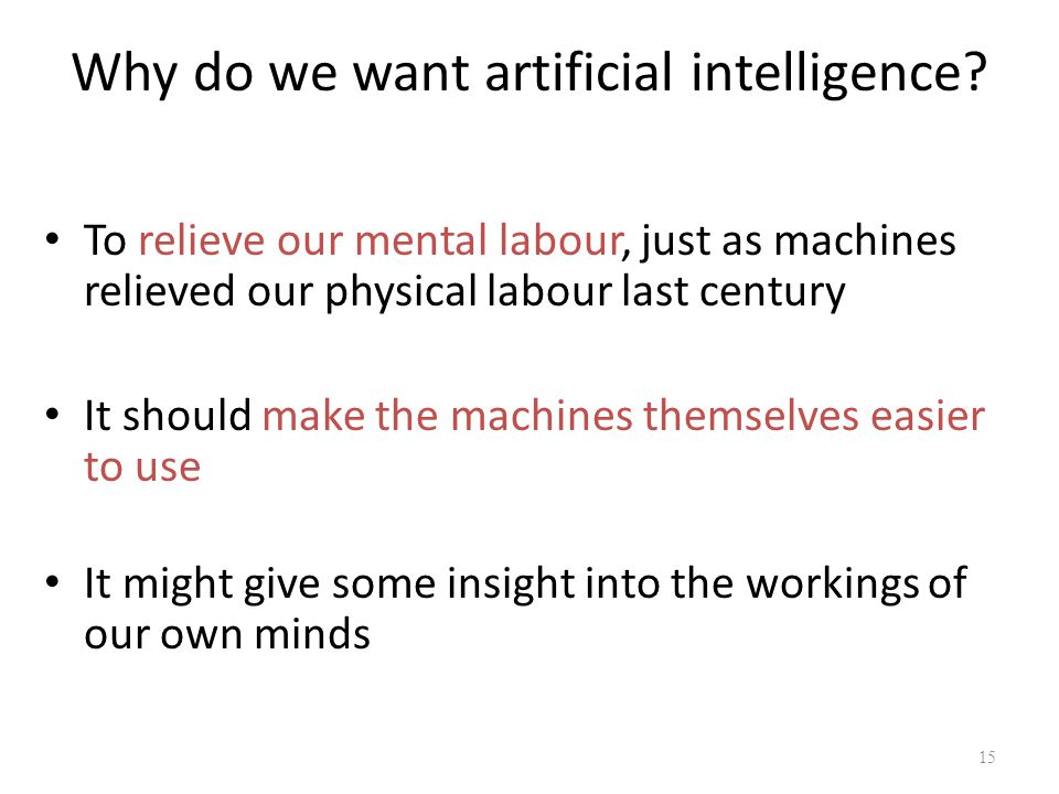 Why do we want artificial intelligence