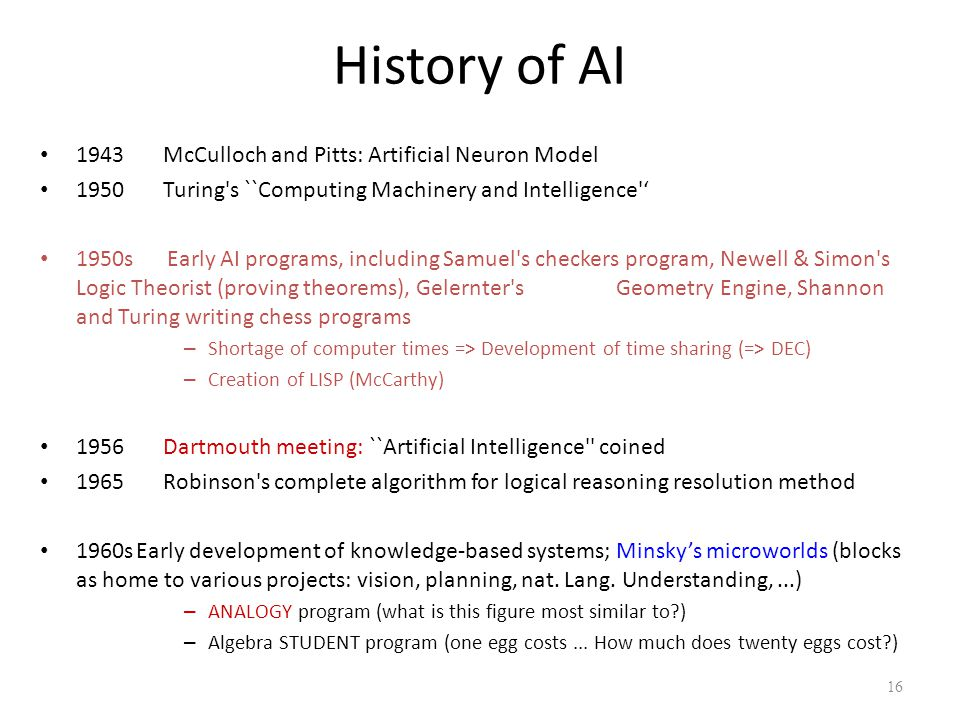 History of AI 1943 McCulloch and Pitts: Artificial Neuron Model