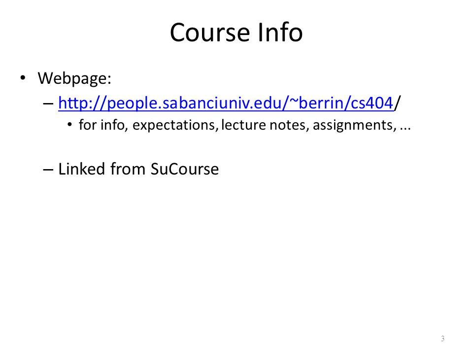 Course Info Webpage: http://people.sabanciuniv.edu/~berrin/cs404/
