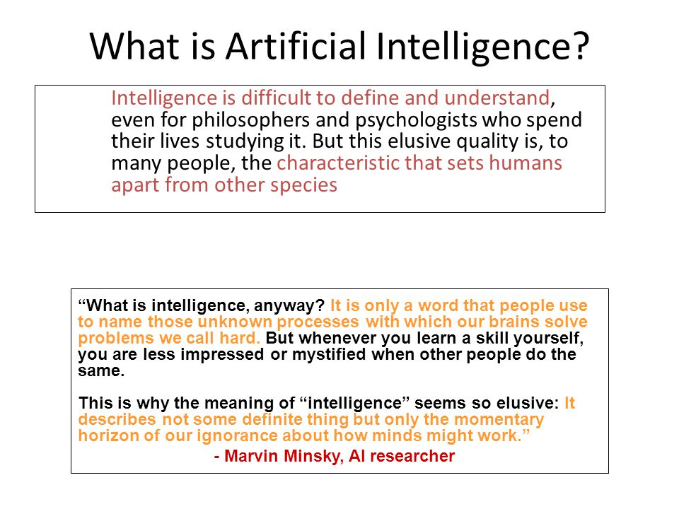 what is intelligence anyway Examines the past, present, and future status of artificial intelligence (ai) acknowledges the limitations of ai but proposes possible areas of application and.