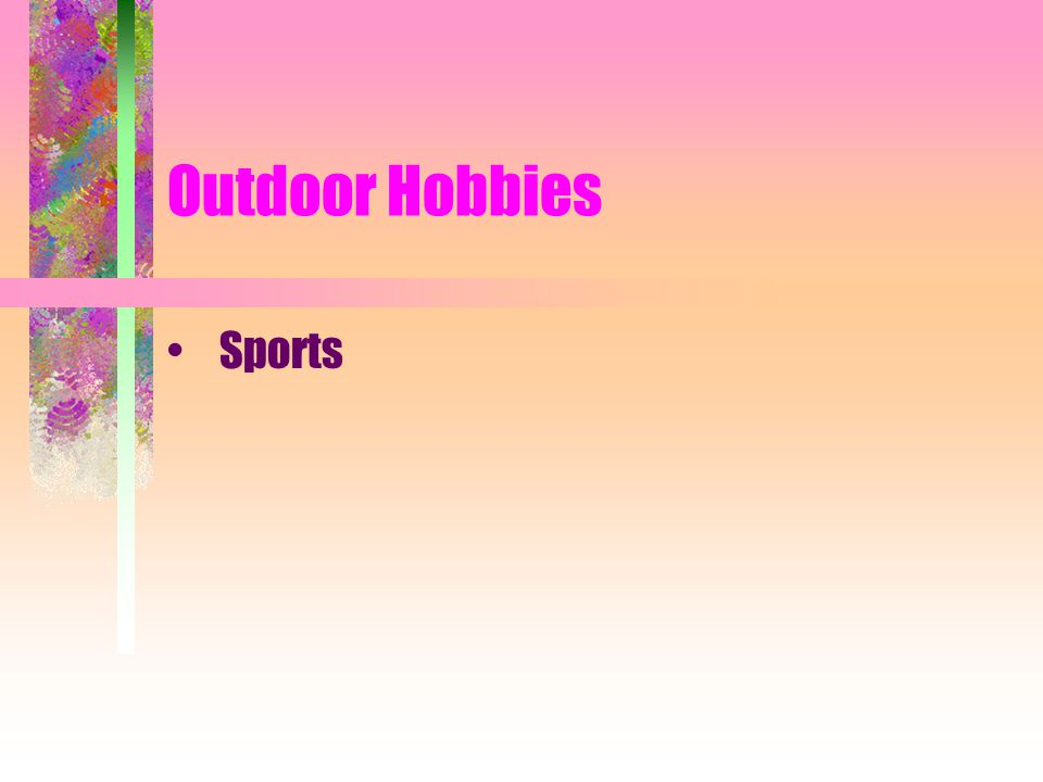 Outdoor Hobbies Sports
