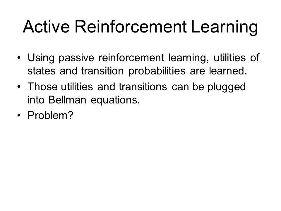 Active Reinforcement Learning
