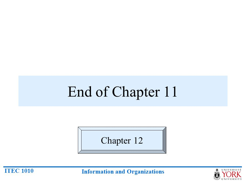 End of Chapter 11 Chapter 12