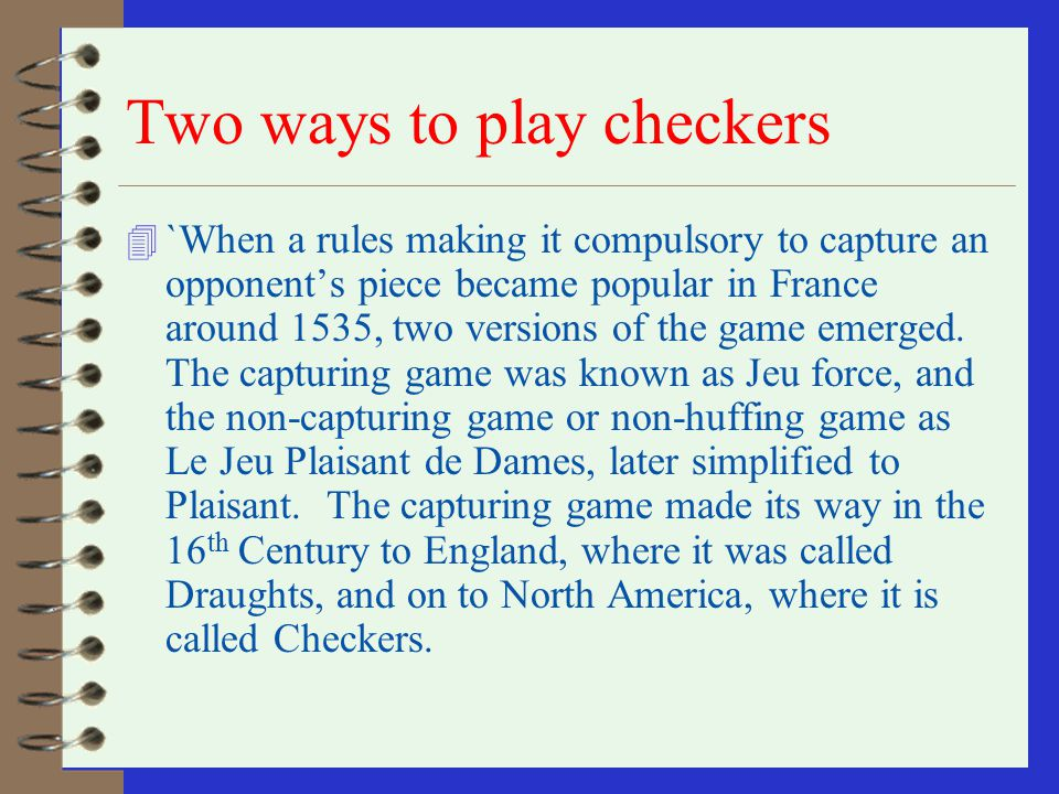 Two ways to play checkers