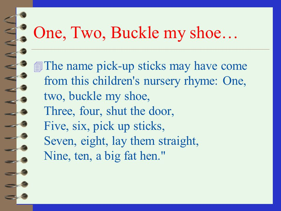 One, Two, Buckle my shoe…