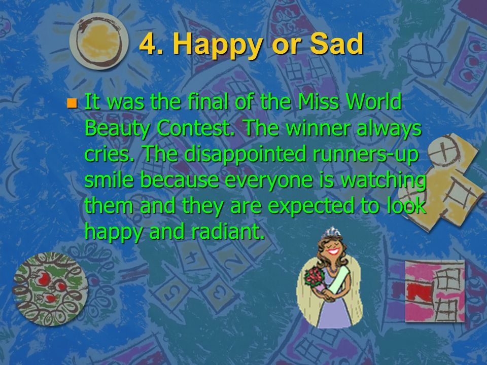 4. Happy or Sad