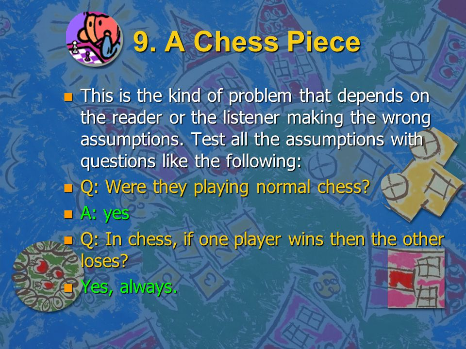 9. A Chess Piece