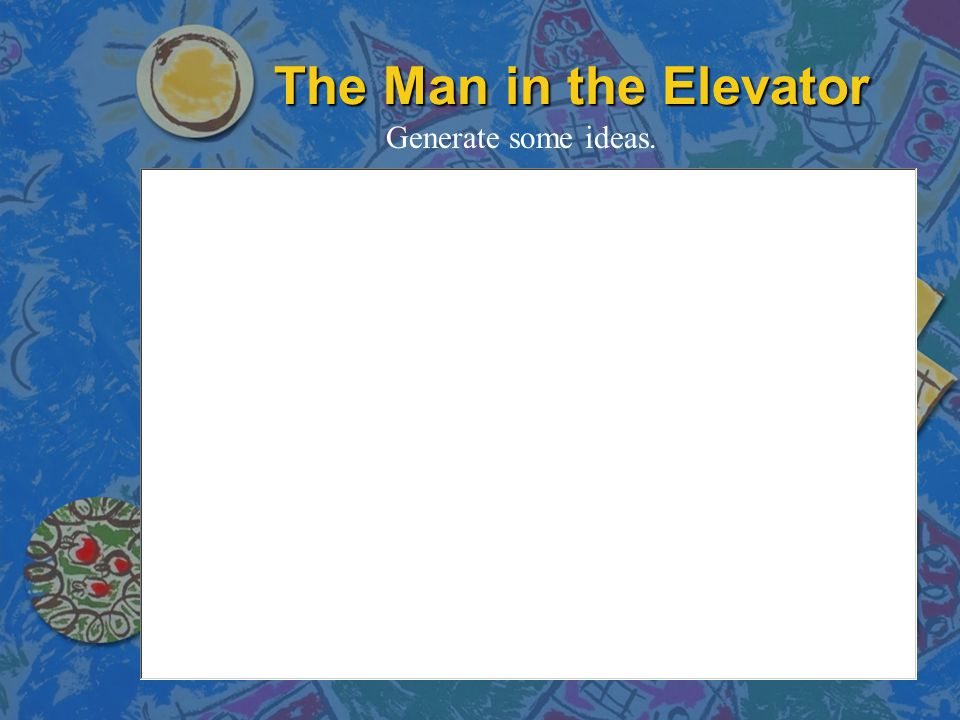 The Man in the Elevator Generate some ideas.