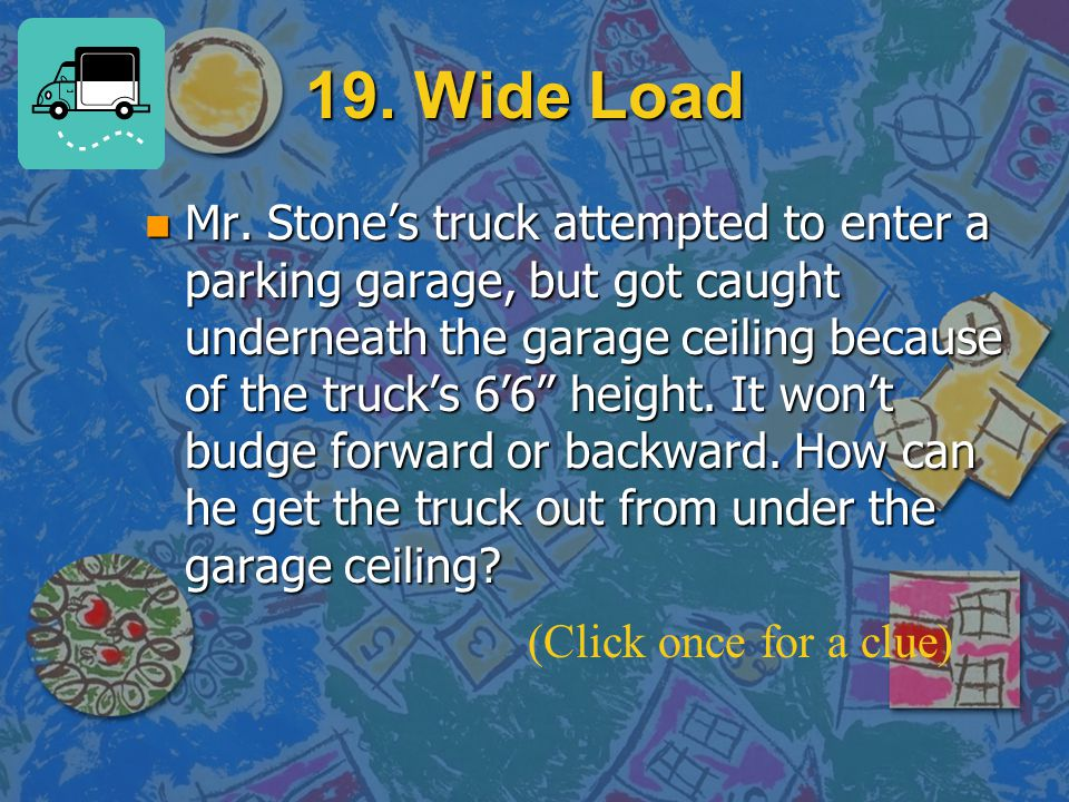 19. Wide Load