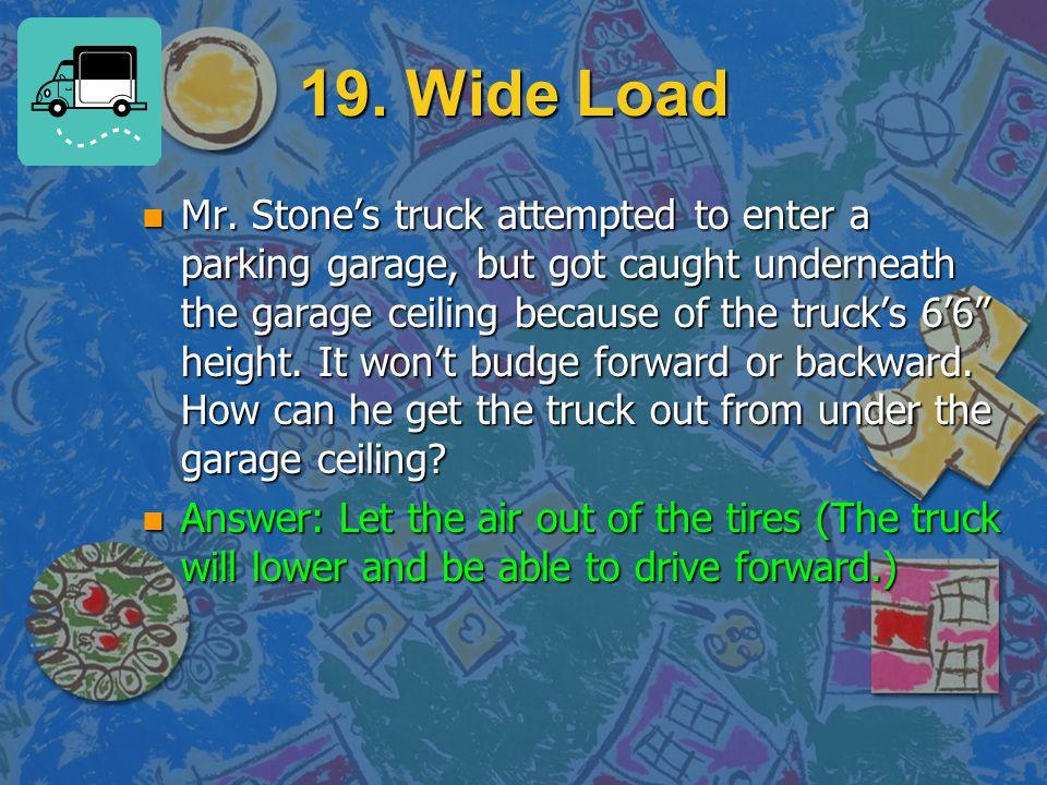 19. Wide Load