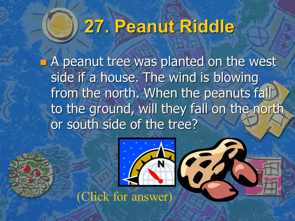 27. Peanut Riddle