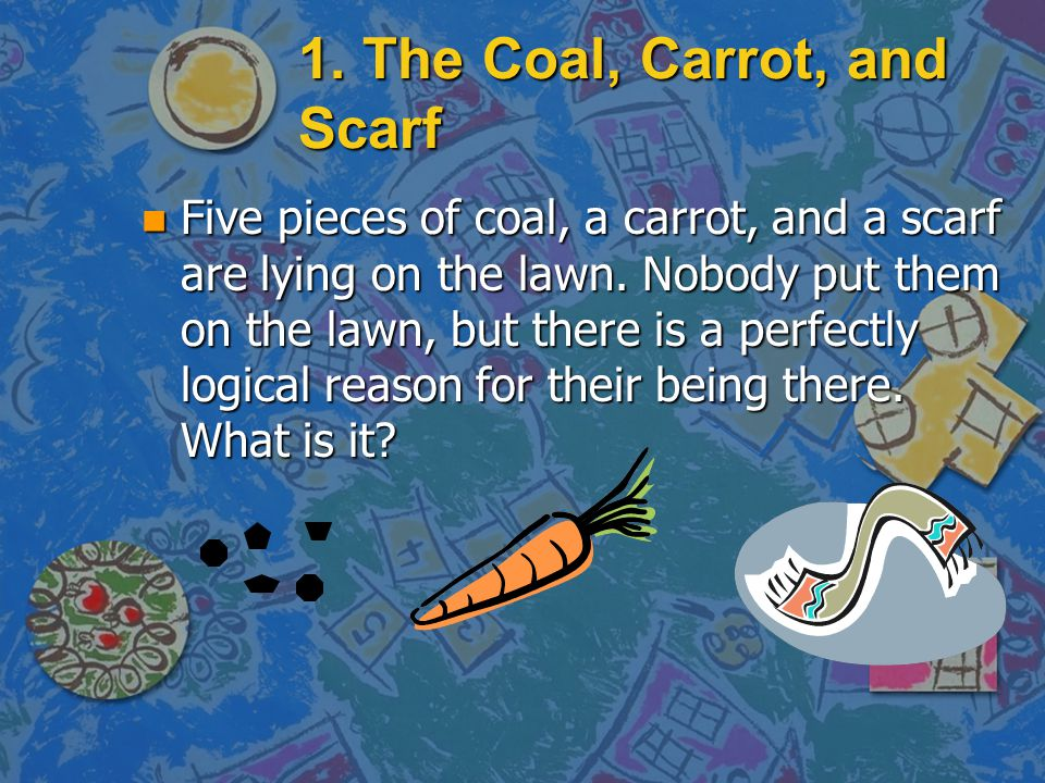 1. The Coal, Carrot, and Scarf