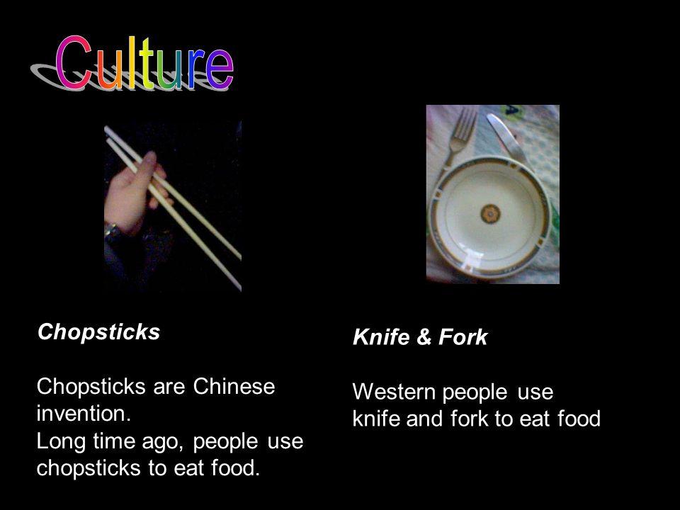 Culture Chopsticks Knife & Fork Chopsticks are Chinese
