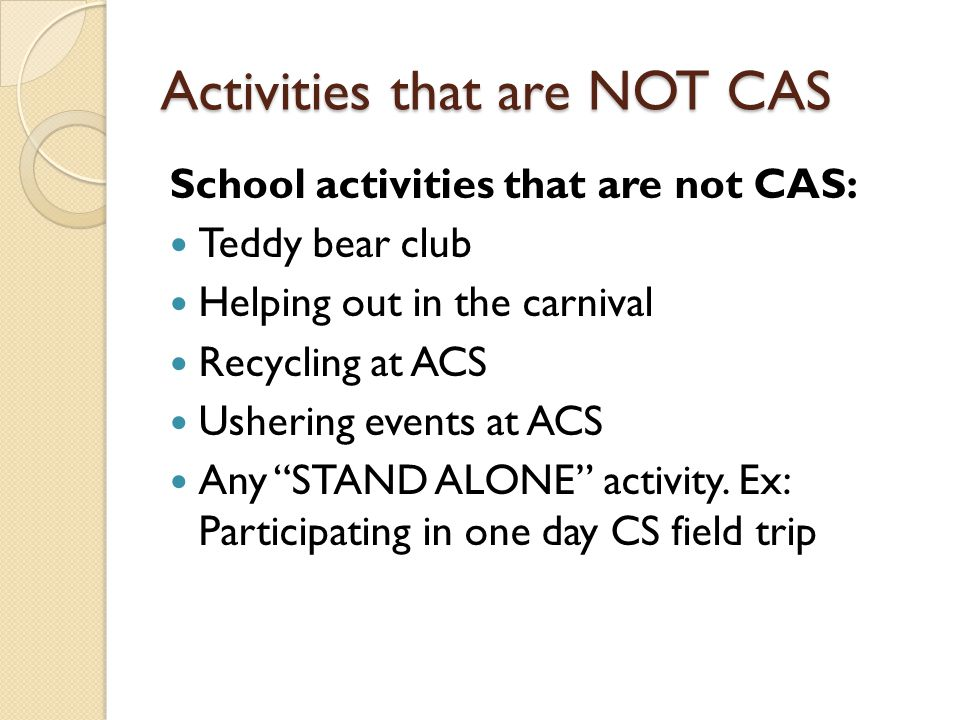 Activities that are NOT CAS