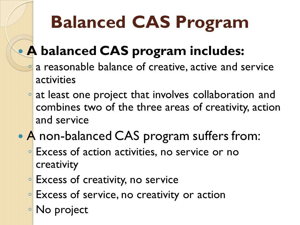 Balanced CAS Program A balanced CAS program includes: