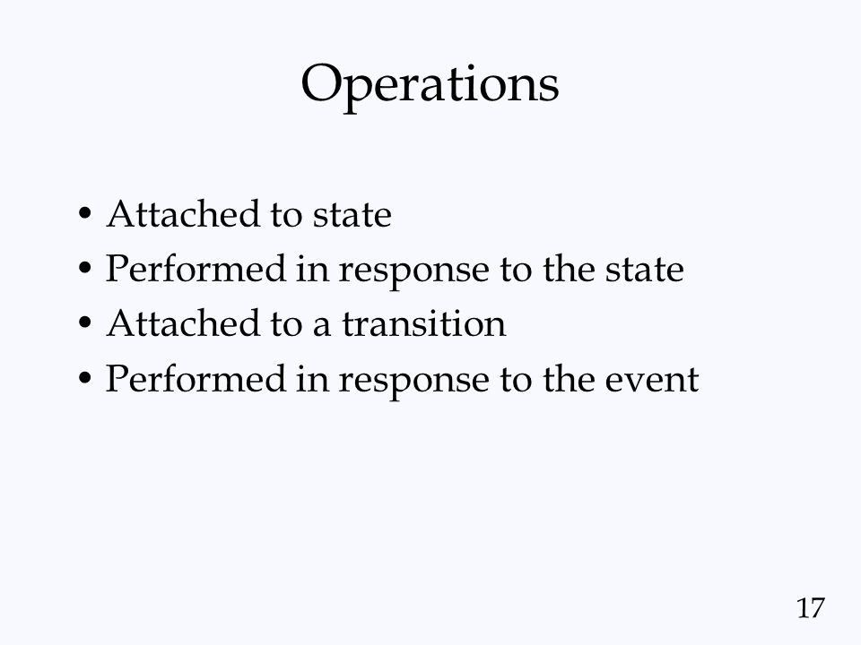 Operations Attached to state Performed in response to the state