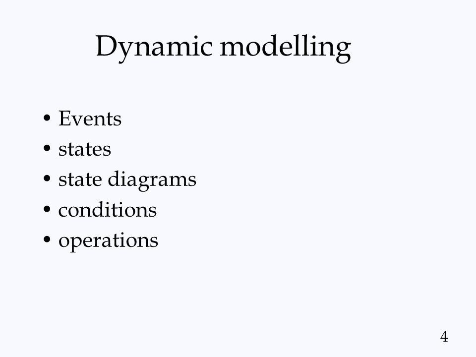 Dynamic modelling Events states state diagrams conditions operations