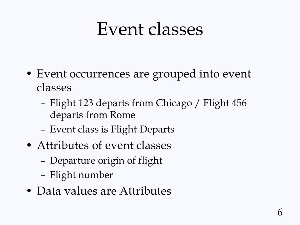 Event classes Event occurrences are grouped into event classes