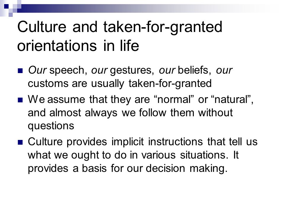 Culture and taken-for-granted orientations in life