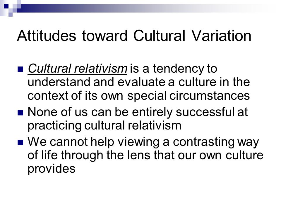 Attitudes toward Cultural Variation